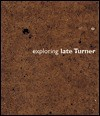 Exploring Late Turner - Graham Reynolds, Kenneth Clark