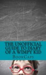 The Unofficial Guide to Diary of a Wimpy Kid: A Companion for Parents and Children - BookCaps