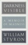 Darkness Visible A Memoir of Madness - William Styron