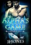 The Alpha's Game - J.J. Jones