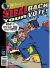 Steal Back Your Vote! - Greg Palast, Robert F. Kennedy Jr., Ted Rall, Lloyd Dangle