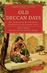 Old Deccan Days: Or, Hindoo Fairy Legends, Current in Southern India - Mary Frere, Bartle Frere