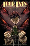 Four Eyes, Volume 1: Forged in Flames - Joe Kelly, Max Fiumara