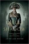 Delia's Shadow (Delia Martin #1) - Jaime Lee Moyer