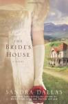 The Bride's House - Sandra Dallas