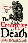 The Enterprise of Death - Jesse Bullington