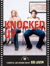 Knocked Up: The Shooting Script - Judd Apatow