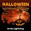 Children's Books: 10 Halloween Stories for Kids: Scary Halloween Short Stories for Kids (Halloween Stories for Children) - Arnie Lightning