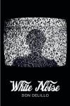White Noise (Picador 40th Anniversary Edition) (Picador 40th Anniversary Editn) - Don DeLillo