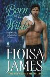Born to be Wilde - Eloisa James