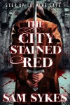 The City Stained Red - Sam Sykes