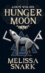 Hunger Moon (Loki's Wolves Book 1) - Melissa Snark, Farah Evers