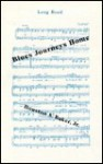 Blues Journeys Home: New and Selected Poems - Houston A. Baker Jr.