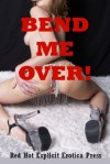Bend Me Over: Five Explicit Erotica Stories - Sarah Blitz, Connie Hastings, Nycole Folk, Amy Dupont, Angela Ward