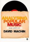 Analysing Popular Music: Image, Sound, Text - David Machin