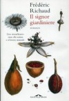 Il signor giardiniere - Frédéric Richaud, Francesco Bruno