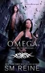 Omega: An Urban Fantasy Novel (War of the Alphas Book 1) - SM Reine
