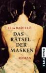 Das Rätsel der Masken: Roman (German Edition) - Elia Barceló, Stefanie Gerhold