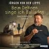 Beim Dehnen singe ich Balladen - Geschichten und Glossen - Jürgen von der Lippe
