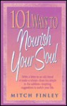 101 Ways to Nourish Your Soul - Mitch Finley