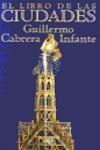 El Libro de Las Ciudades - Guillermo Cabrera Infante