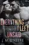 Everything I Left Unsaid: A Novel - M. Timothy O'Keefe