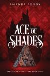 Ace of Shades - Amanda Foody
