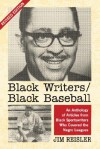 Black Writers/Black Baseball: An Anthology of Articles from Black Sportswriters Who Covered the Negro Leagues - Jim Reisler, Don Newcombe