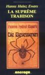 La suprême trahison et onze autres récits macabres - Hanns Heinz Ewers, Xavier Legrand-Ferronnière, Elisabeth Willenz