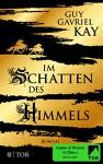 Im Schatten des Himmels - Guy Gavriel Kay, Birgit Maria Pfaffinger, Ulrike Brauns