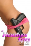 A Hooker Spy (The Cathouse Series Book 2) - Matthew Kadish