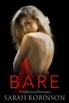 Bare: A Hollywood Romance - Sarah Robinson