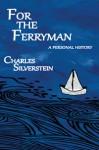 For the Ferryman - Charles Silverstein