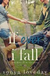 If Ever I Fall: Book 3 of The Six Series - Sonya Loveday