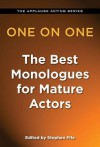 One on One: The Best Monologues for Mature Actors - Stephen Fife