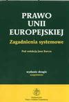 Prawo Unii Europejskiej. Zagadnienia systemowe. - Jan Barcz