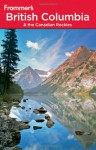 Frommer's British Columbia and the Canadian Rockies (Sixth Edition) - Bill McRae, Donald Olson