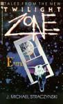 Tales from the New Twilight Zone - J. Michael Straczynski, Jeff Stuart, Rod Serling, Haskell Barkin