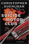 The Suicide Motor Club - Christopher Buehlman