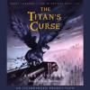 The Titan's Curse: Percy Jackson and the Olympians, Book 3 - Rick Riordan, Jesse Bernstein, Listening Library