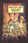 Raggedy Ann in the Deep Deep Woods: Classic Edition - Johnny Gruelle