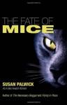 The Fate of Mice - Susan Palwick