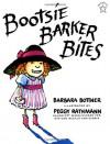 Bootsie Barker Bites - Barbara Bottner, Peggy Rathmann