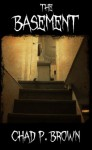 The Basement - Chad P. Brown