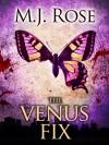 The Venus Fix - M.J. Rose