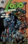 Lobo: Bounty Hunting for Fun and Profit - Alan Grant, Kieron Dwyer, Kevin O'Neill
