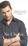 No Choice - C.M. Steele