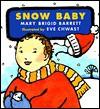 Snow Baby: Baby Seasons Board Books - Mary Brigid Barrett, Eve Chwast