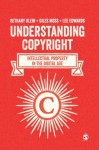 Understanding Copyright: Intellectual Property in the Digital Age - Bethany Klein, Giles Moss, Lee Edwards
