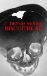 Biscuithead - C. Dennis Moore